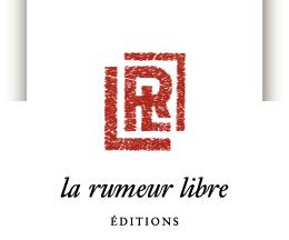 la rumeur libre éditions