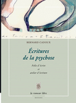 Ecritures de la psychose (Bernard Cadoux)