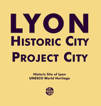 Lyon historic city project city. Historic site of Lyon Unesco world heritage (Collectif )